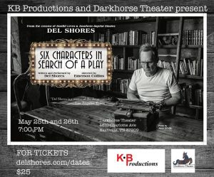 Del Shores | Six Characters in Search of a Play
