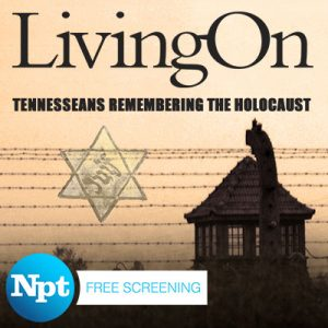 NPT's Living On: Tennesseans Remembering The Holoc...