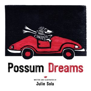 Julie Sola | Author/Illustrator of Possum Dreams
