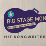 CANCELLED - Big Stage Mondays Hit Songwriters Show Presented By Backstage Nashville
