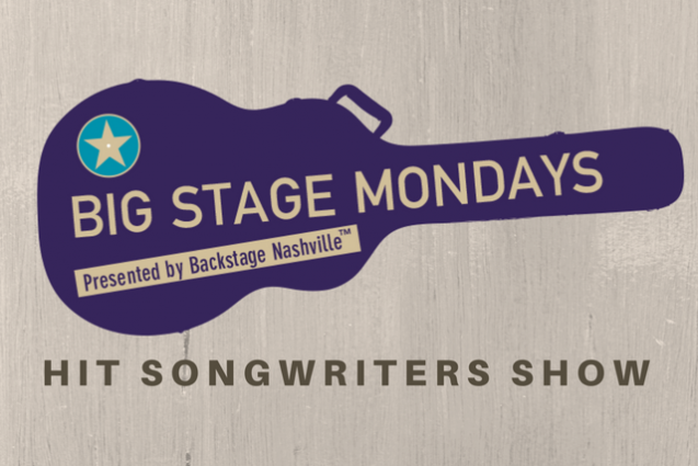 CANCELLED - Big Stage Mondays Hit Songwriters Show...