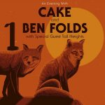 Ben Folds & Cake w/Tall Heights