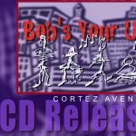 Bob's Your Uncle CD Release