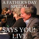 Says You! Live | A Father's Day Special