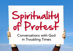 Spirituality of Protest