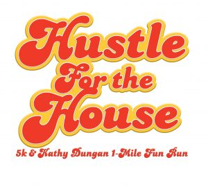 Hustle for the House 5k and 1-Mile Fun Run
