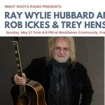 Wired In with Ray Wylie Hubbard and Rob Ickes & Trey Hensley