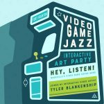 Make Music Day   Video Game Jazz & Interactive Art Party ft. Hey, Listen!