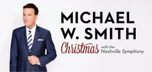 Michael W. Smith | Christmas w/ The Nashville Symp...