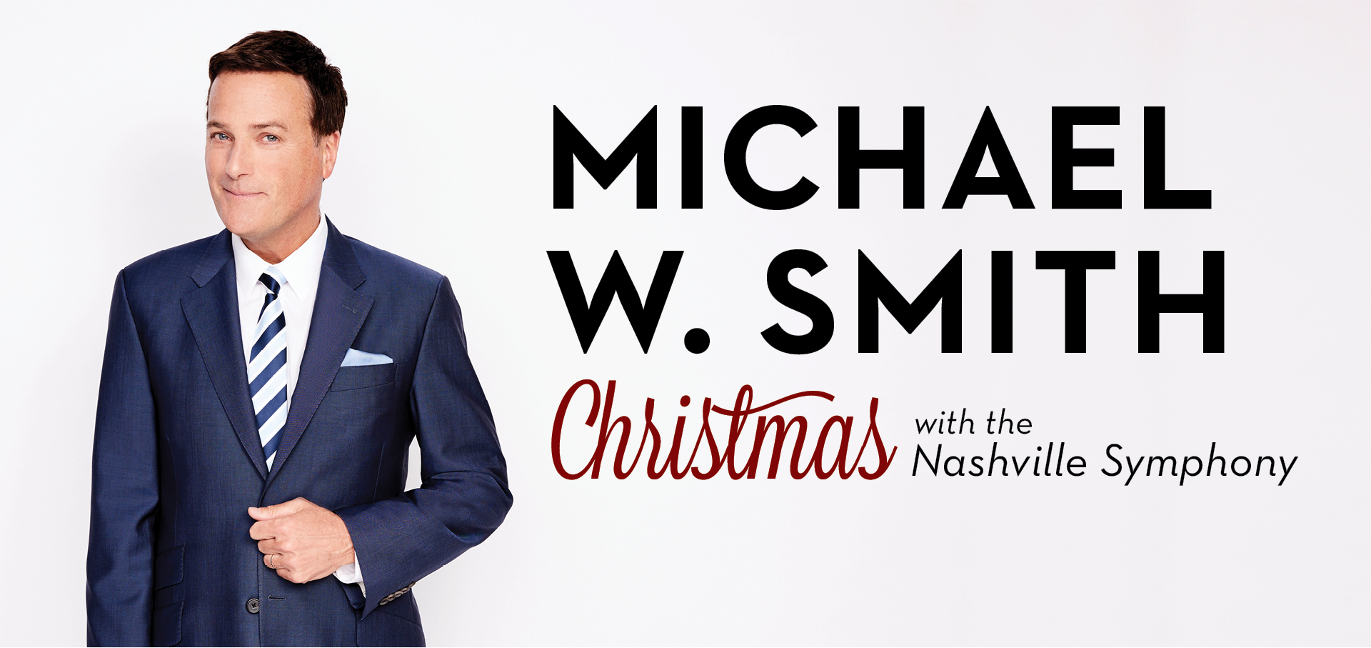 Michael W. Smith | Christmas w/ The Nashville Symphony presented by ...