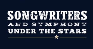 Songwriters and Symphony Under the Stars
