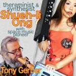 Thereminist & synthesist, Shueh-li Ong; w/Tony Gerber