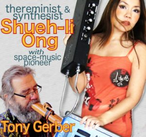 Thereminist & synthesist, Shueh-li Ong; w/Tony...
