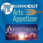 TPAC InsideOut presents Arts Appetizer: Anastasia