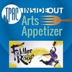 TPAC InsideOut presents Arts Appetizer: Fiddler on the Roof
