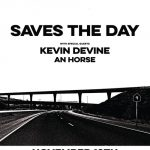 Saves the Day w/Kevin Devine, An Horse