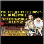 Will You Accept This Rose? | Live Podcast feat. Arden Myrin & Rob Benedict