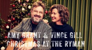 Amy Grant & Vince Gill | 12 Days Of Christmas at the Ryman