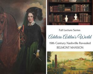 Fall Lecture Series | Adelicia Acklen's World