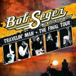 Bob Seger & The Silver Bullet Band: The Travelin' Man Final Tour
