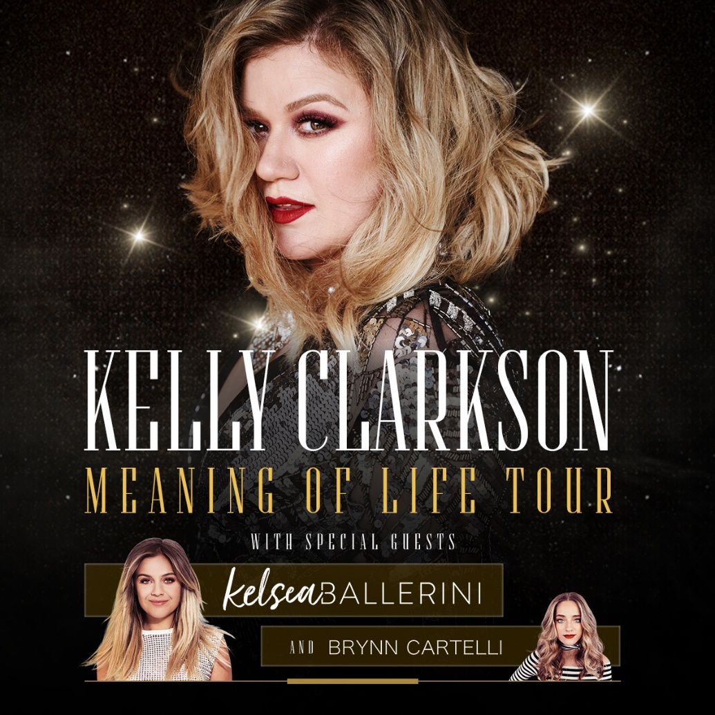 Kelly Clarkson: Meaning Of Life Tour w/Kelsea Ballerini and Brynn Cartelli