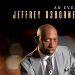 An Evening with Jeffrey Osborne and Peobo Bryson