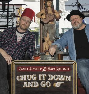 Daniel Seymour & Mark Robinson 'Chug It Down & Go' CD Release