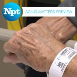 NPT's 'Aging Matters:Hospitals & Health' Preview Event
