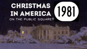 Christmas In America 1981 on The Public Square®
