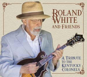 Roland White and Friends-A Tribute to The Kentucky Colonels CD Release Show