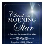 Christ is the Morning Star: A Covenant Christmas Celebration