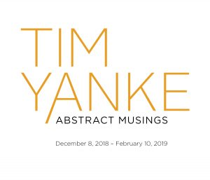 TIM YANKE: ABSTRACT MUSINGS Art Exhibition