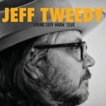 Jeff Tweedy | Spring 2019 Warm Tour