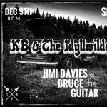 KB and The Idlyllwilde, Jimi Davies, Old Distillery, The Sit In
