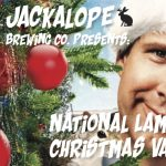 Jackalope's Christmas Vacation & Snowman Stout Party