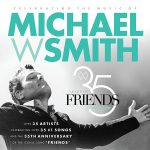 35 Years of Friends: Celebrating the Music of Michael W. Smith