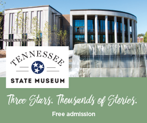 FREE Admission Daily - Three Stars. Thousands of Stories at The Tennessee State Museum