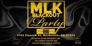 The Annual MLK WEEKEND BLACKOUT 2019