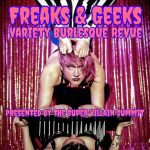 Freaks and Geeks Variety Burlesque Revue