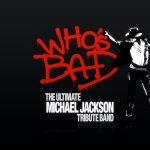 "Who's Bad ""The Ultimate Michael Jackson Experience..."
