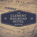 The Clement Railroad Hotel Museum