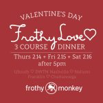 Valentine's Day 3-Course Dinner at Frothy Monkey
