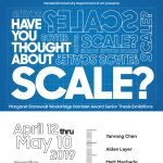 Senior Show 2019: Have You Thought About Scale?