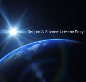 Religion & Science: Universe Story