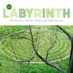 The Labyrinth: An Ancient Tool for Today's Spiritual Journey