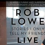 Rob Lowe: Stories I Only Tell My Friends: Live!