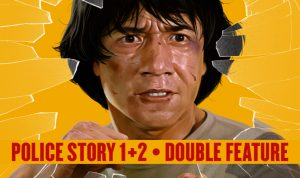 Police Story 1 & 2: Double Feature