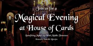 A Magical Evening at House of Cards