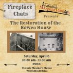 Fireplace Chats: The Restoration of the Bowen House