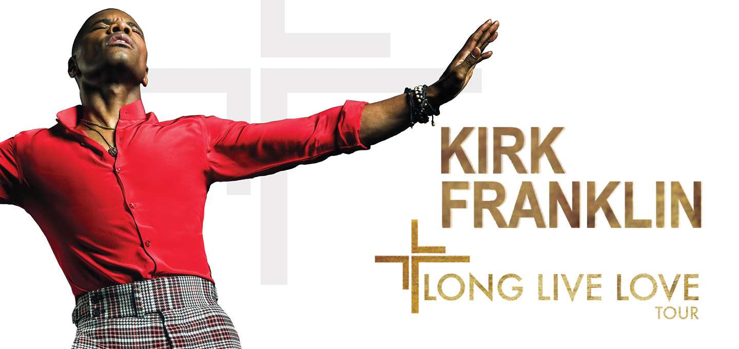 Kirk Franklin The Long Live Love Tour w/ Special Guest Koryn